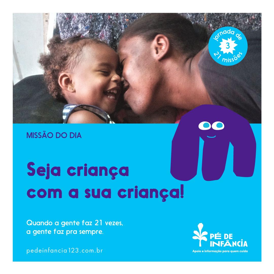 Missão 3 | Seja criança com a sua criança